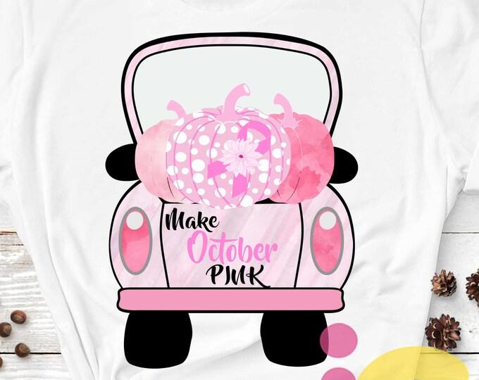Pink Pumpkin Vintage truck Sublimation transparent Make October Pink, In October we wear PINK PNG file, pumpkin PNG, printable shirt design