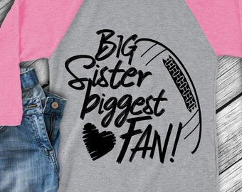 Football SVG, Football Brother Svg, Big Sister Biggest Fan, Football Fan shirt design, football cut file, football sis, brother shirt