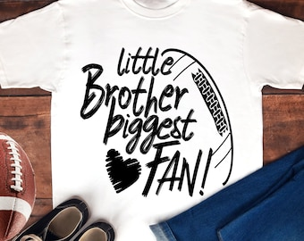 Football SVG, Biggest Fan Football Brother Svg, little brother Biggest Fan, Fan shirt design, Football cut file, sis, brother shirt design