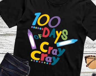 100 days svg Cray Cray Svg, 100th day of school svg, Class, Teacher SVG, DXF, EPS, 100 days of school, hundredth day, Silhouette, Cricut