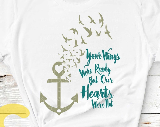 Memorial svg, Your Wings Were Ready But our Hearts Were Not SVG, Grief Mourning svg EPS, Png DXF, Silhouette Cricut, Clipart sublimation