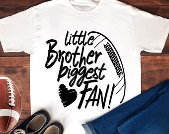 Football SVG, Football Brother Svg, little brother Biggest Fan, Football Fan shirt design, football cut file, football sis, brother shirt