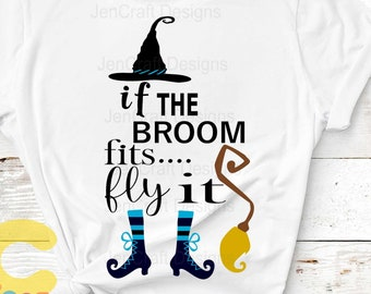 Halloween Witch SVG, If The Broom Fits Fly It Cut File Halloween Svg, Saying, EPS, Studio, Dxf, SVG Cricut, Silhouette Cut Print Sublimation