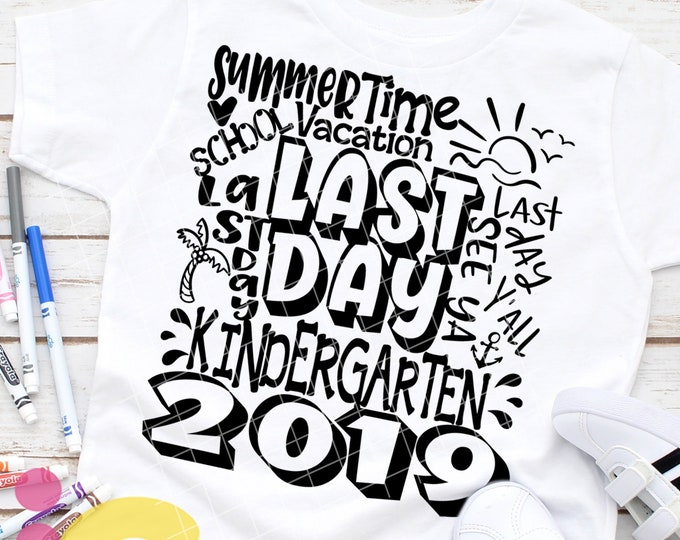 2019 Kindergarten Last day svg Typography Last Day of School svg Summer Time Vacation SVG Sublimation Png Graduation EPS Student Teacher Dxf