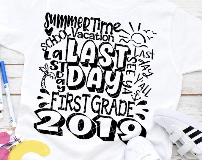 2019 1st First Grade Last day svg Typography Last Day of School svg Summer Time Vacation SVG Sublimation Png Graduation EPS Student Eps Dxf