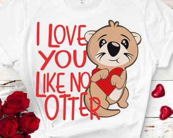 Valentine svg, Otter Svg, I love you like no otter, Heart svg, love svg I love you valentines svg Be mine by my valentine Svg, Eps, Dxf, Png