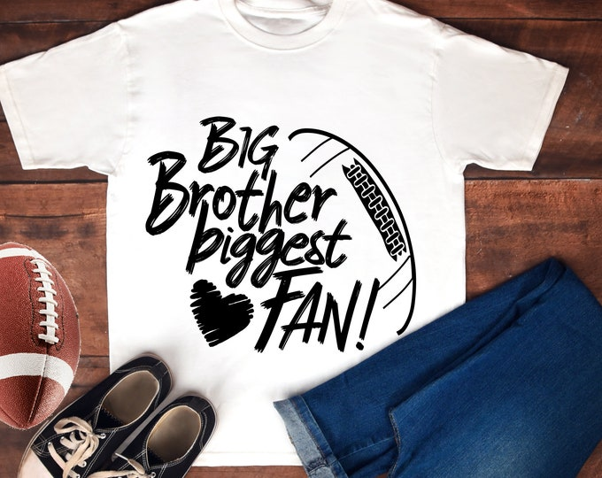 Football SVG, Football Brother Svg, Big brother Biggest Fan, Football Fan shirt design, football cut file, football sis, brother shirt