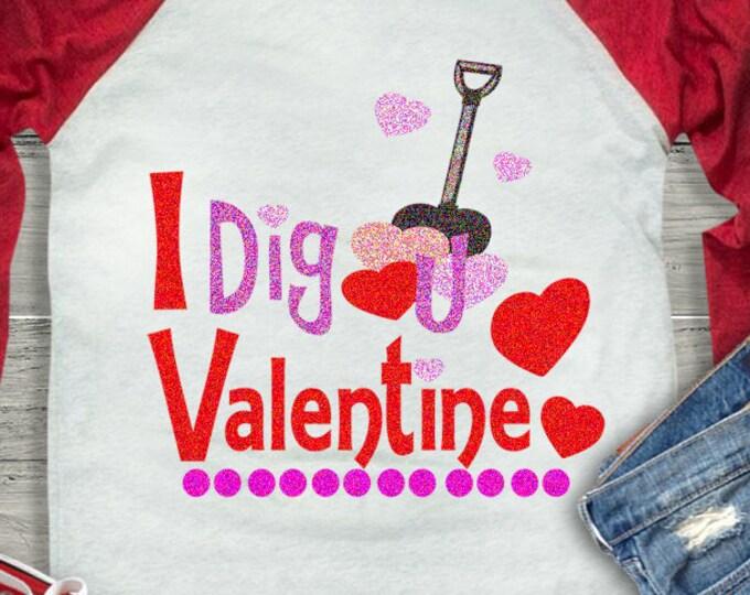 I Dig You SVG, valentines SVG Eps Png Dxf,  Valentine Cricut DS Silhouette Studio, Digital Cut Files Instant Download