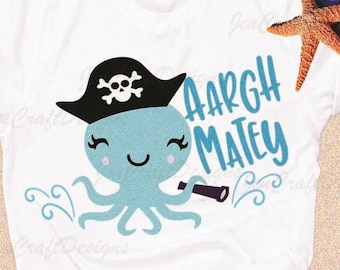 Octopus SVG, Aargh Matey Pirate shirt design, Summer Ocean Cut file Instant download t shirt design, Svg, Eps, dxf, Png Cricut, Silhouette