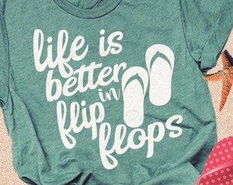 Life is Better in Flip Flops SVG, Summer svg design, Beach Ocean Vacation Cut File, Digital File, svg, eps, png, dxf cricut silhouette