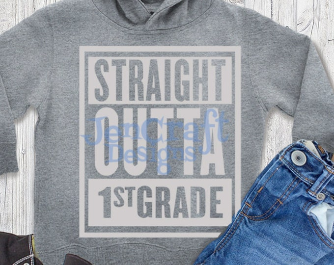 Straight Outta 1st Grade SVG,  First Grade, School Svg, school year, last day of school svg Teacher Svg, Eps, Dxf, Png Cricut, Silhouette