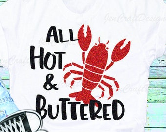 Crawfish Boil svg, lobster boil, Mardi Gras svg, crayfish svg, crawdad svg, Hot and Buttered Summer Svg, dxf, eps, png Silhouette Cricut