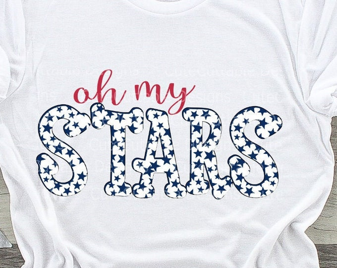 4th of July svg, Oh my stars, July 4th cut file Patriotic, Fourth of July, Independence day, Flag, Digital sublimation SVG, Eps, Dxf, png
