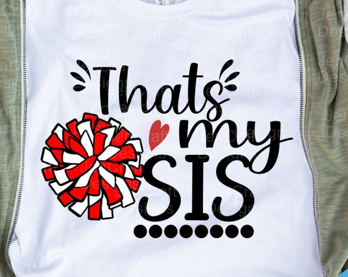 Cheer SVG, That's my Sis Biggest Fan svg, Brother Sister Cheerleader Fan shirt design SVG, Eps, Dxf, Png cut file Cricut Silhouette