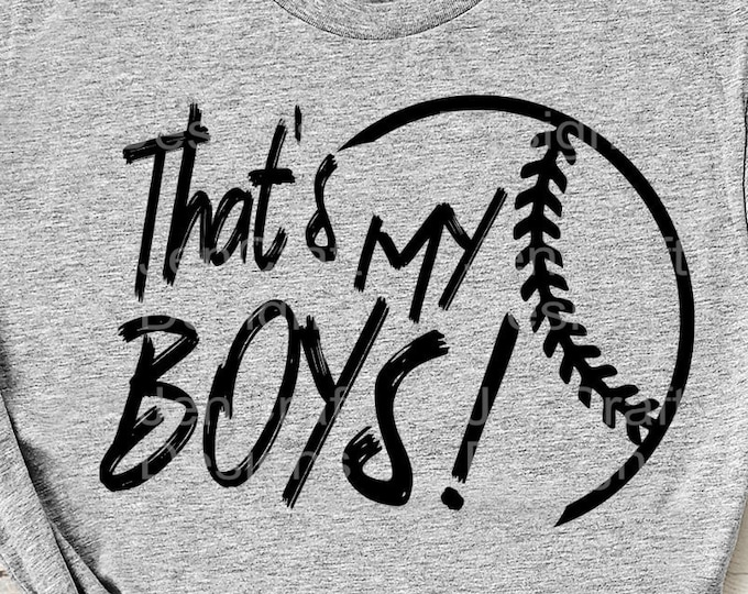 Baseball SVG, That's my boys Baseball svg, biggest fan, I'll always be, Thats my boys, boy, sons, son, baseball mom, baseball dad cricut