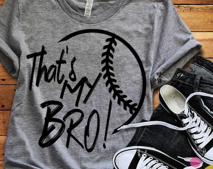 Baseball SVG, That's my Bro Biggest Fan svg, Brother Biggest Fan, Softball Fan shirt design, Baseball cut file, sis, sister shirt