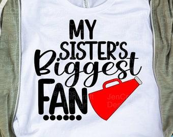 Cheer Sister svg, My Sisters Biggest Fan, I'll always be Your biggest fan cut file, Little Big Sister cheerleader, megaphone svg eps dxf png