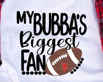 Football SVG, That's my bubba Biggest Fan svg, Brother Biggest Fan shirt design svg, eps, dxf, png cut file, sis, sister Cricut Silhouettezz
