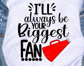 I'll always be Your biggest fan svg, Cheer mom svg, Cheerleader cheer svg, svg design, cut file clipart svg, eps dxf png Cricut Silhouette