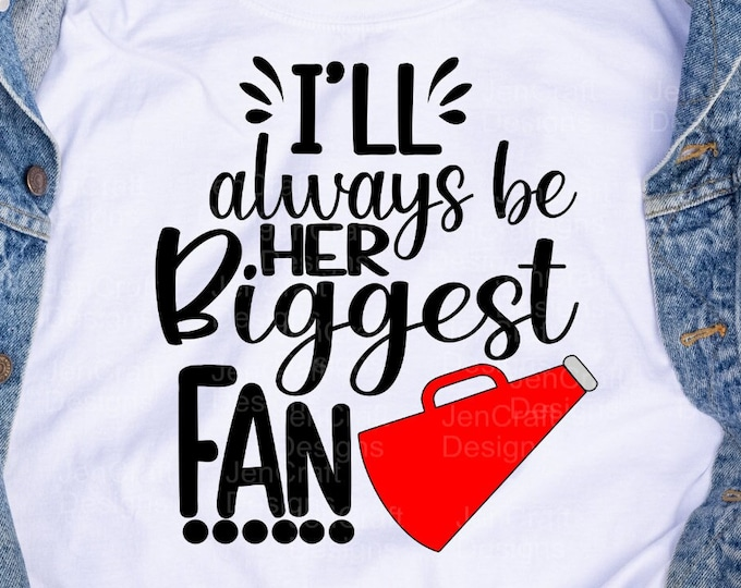 Cheer mom svg, I'll always be her biggest fan svg, Cheerleader cheer svg, svg design, cut file clipart svg, eps dxf png Cricut Silhouette