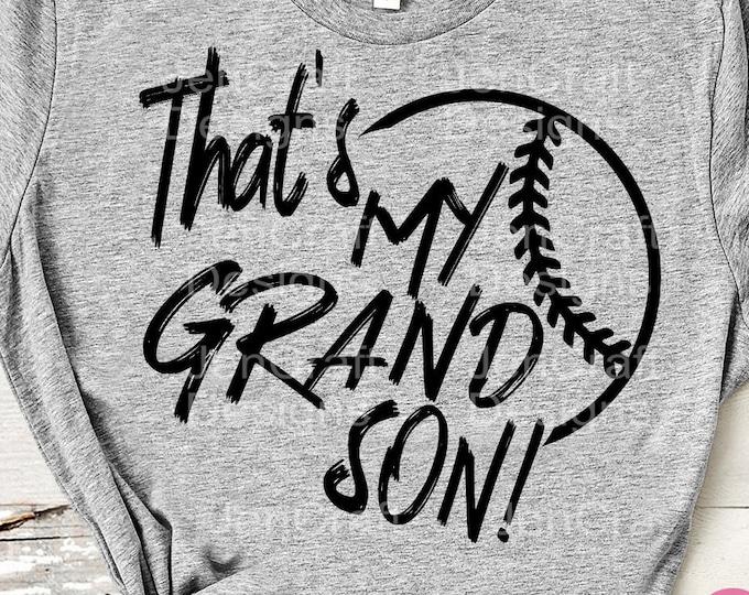 That's my Grandson Baseball SVG, Grand son Biggest Fan biggest fan Grandmother Grandfather grandmaw papaw svg, eps, dxf, png cricut