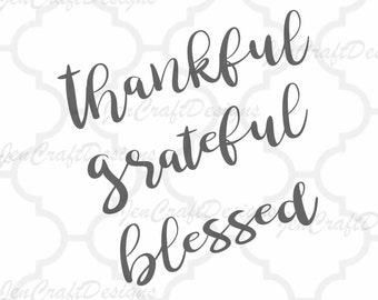 Thankful grateful Blessed SVG, Eps, Dxf, Png thankfully Cricut files Printable PNG Happy Thanksgiving Fall  Autumn Greetings SVG Cricut