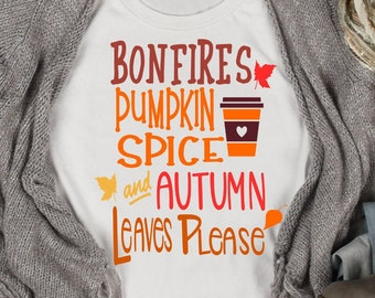 Bonfires Pumpkin Spice Autumn Leaves Fall Thanksgiving svg Fall SVG, PNG, DXF Silhouette Cameo and Cricut Files
