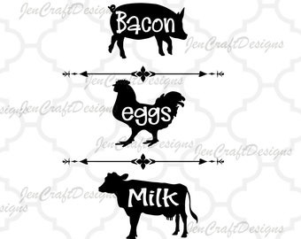 Bacon Eggs Milk svg, Cow SVG, Pig SVG, Chicken SVG, farm svg, farmhouse svg, farm signs Svg, Eps, Dxf, Png cricut silhouette