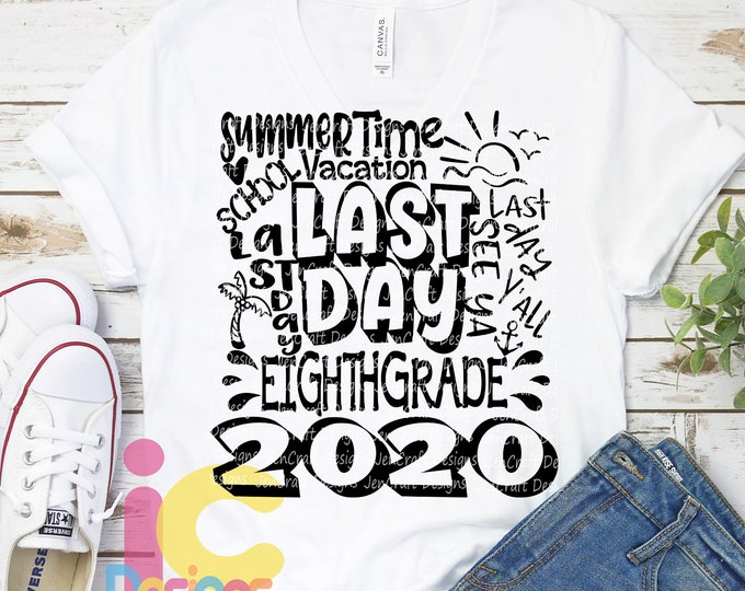 2020 Eighth, 8th Grade Last day svg Typography of School svg Summer Time Vacation SVG Sublimation Png Graduation EPS Student Dxf