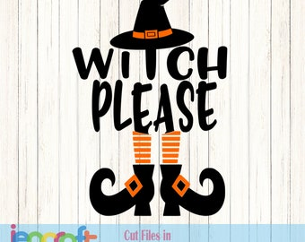 Witch Please SVG, Witch Shoes SVG, Hat  Trick or treat Halloween Svg Legs, october fall svg, Cut File svg, dxf, png Silhouette Cricut