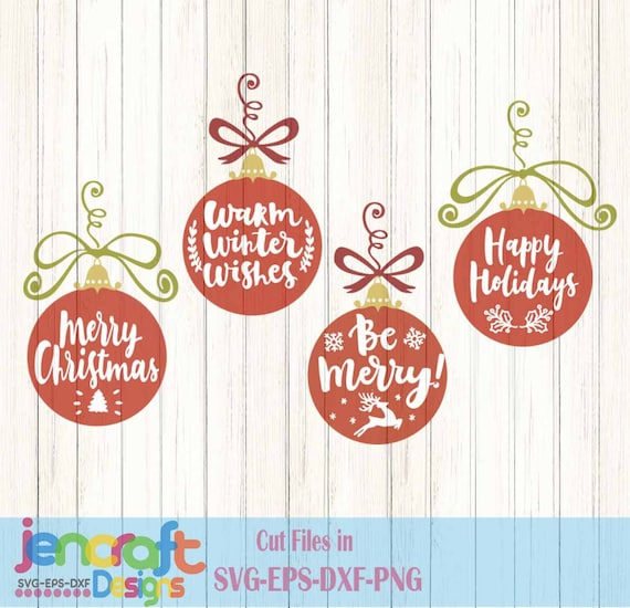 Merry Christmas Ornament Svg.Merry Christmas Ornament Svg Eps Png Dxf Warm Winter Wishes Be Merry Bulbs Cricut Design Space Silhouette Studio Digital Cut Files