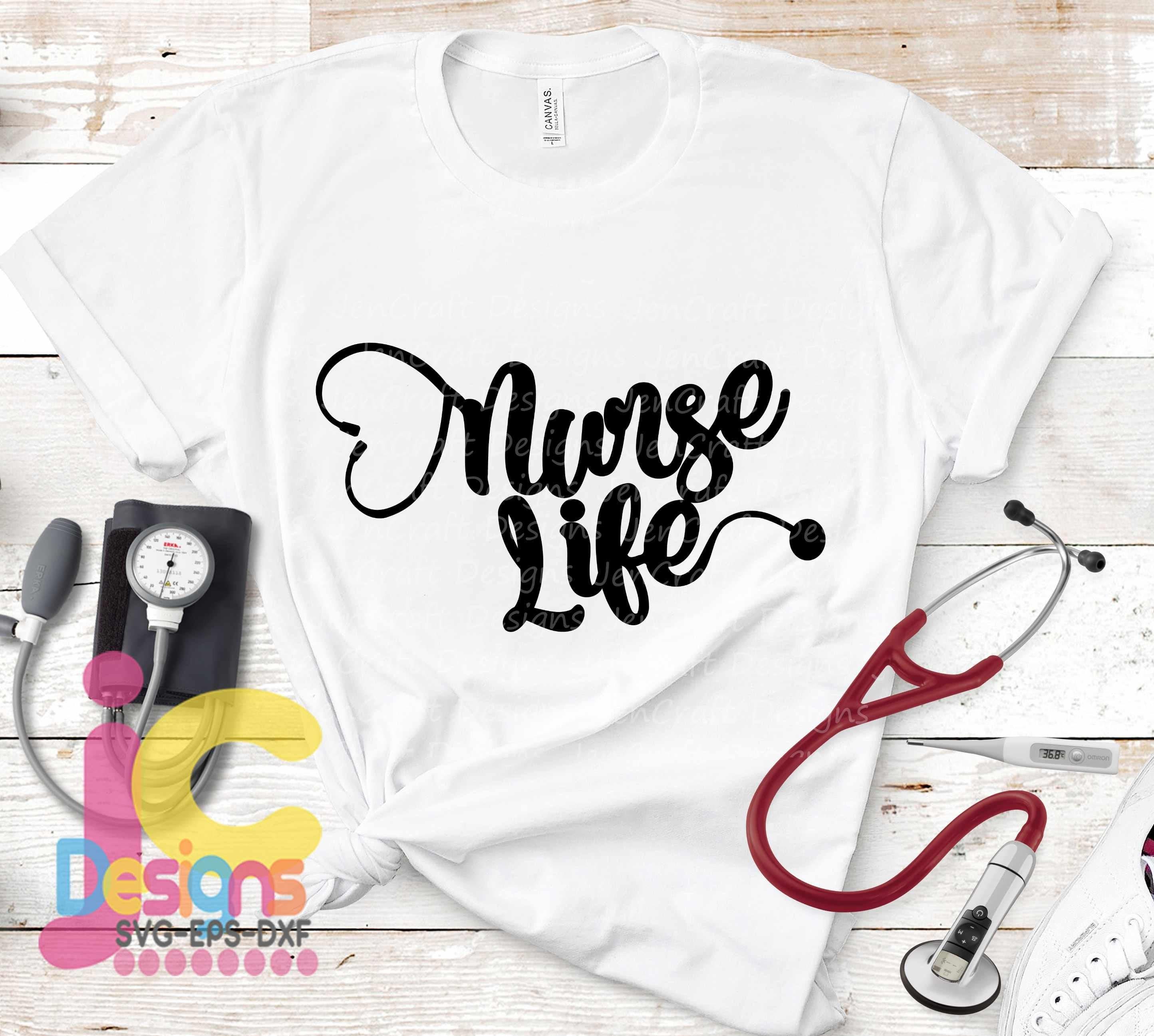 Nurse Life Svg Nursing Png Stethoscope Svg Rn Svg Nurse Appreciation Svg Eps Png Dxf Cut Cricut Silhouette Digital Cut Files
