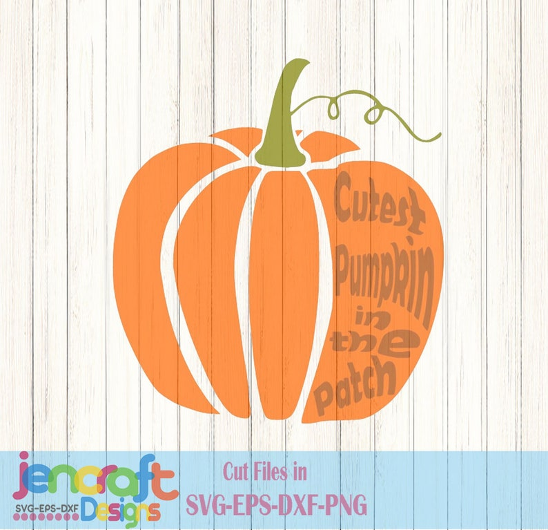Cutest Pumpkin In The Patch Halloween Designs Svg Files Etsy