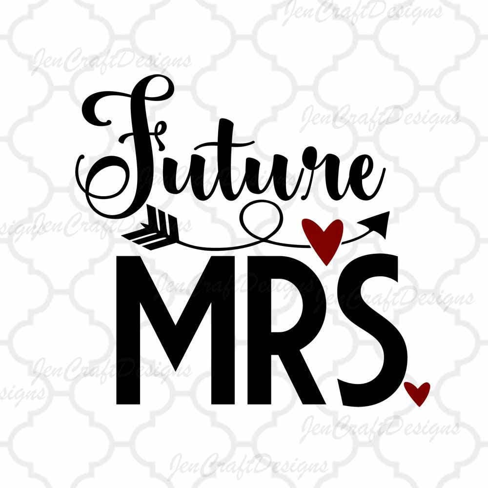 Future Mrs Svg Bride Svg Dxf Eps Printable Png Cuttable Etsy