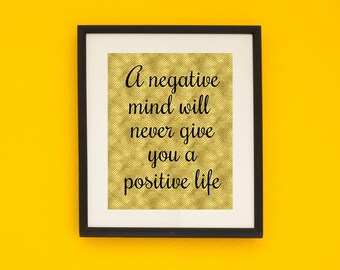 Digital Wall Art PRINTABLE - A negative mind will never give you Typography Poster, Print, Motivational Poster, Digital Download, Wall Decor