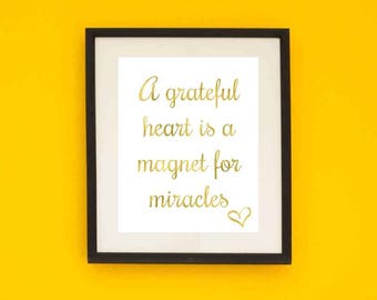 Wall Art, Print, PRINTABLE, a grateful heart is a magnet for miracles, Gratitude, Motivational Poster, Digital Download, Wall Decor, Gold