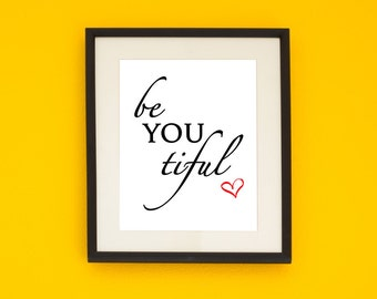 Wall Art PRINTABLE Print Beyoutiful - gift for her, Digital Download, Wall Decor, Black and White Decor, girl gift, home decor