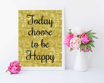Digital Wall Art PRINTABLE Today I choose to be happy Typography Poster, Print, Motivational Poster, Digital Download, Wall Decor