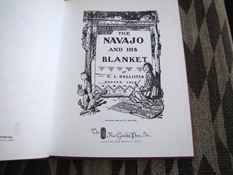 The Navajo and his Blanket, U S Hollister, Vintage Book, Navajo Weaving,  Native American Weaving, Navajo, Navajo Blankets, Dine Weaving
