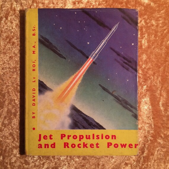 Vintage Science Book Jet Propulsion Rocket Power Rare Etsy