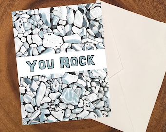 You Rock / Greeting Card / Blank Card / Rocks / Stones
