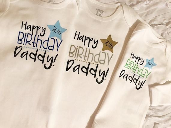 Happy Birthday Daddy Custom Date Onesie I Love