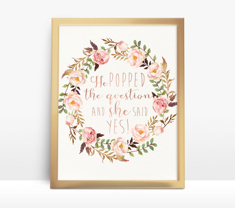image about He Popped the Question Printable titled Printable He Popped the Wonder She Claimed Sure! Indication Printable, Rose Gold Engagement Bridal Shower Bachelorette Marriage Occasion Symptoms - PF-18