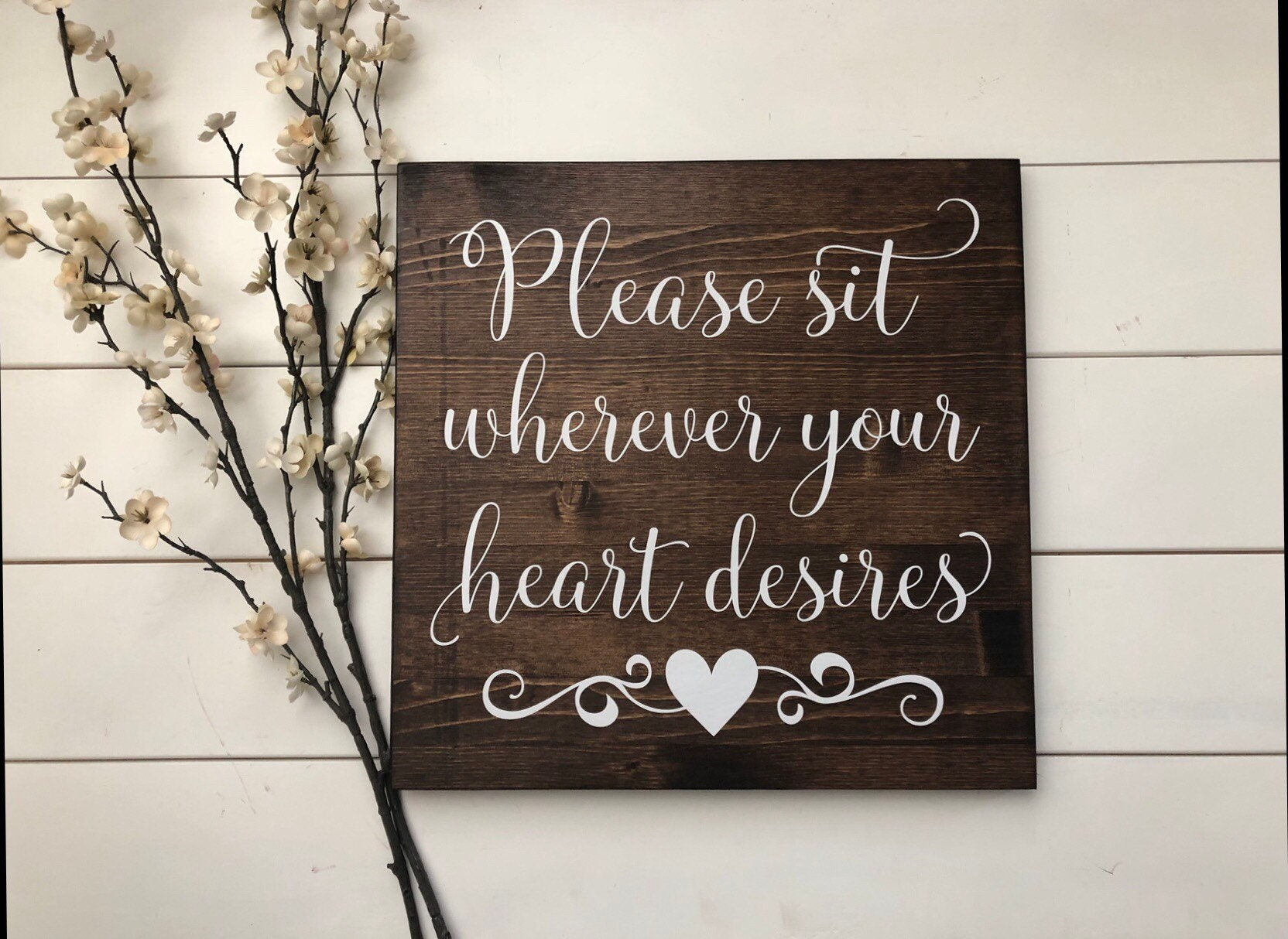 Please Sit Wherever Your Heart Desires Wedding Sign Pick A