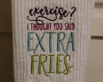 Funny embroidery design on white bar mop towel. Exercise? I thought you said extra fries