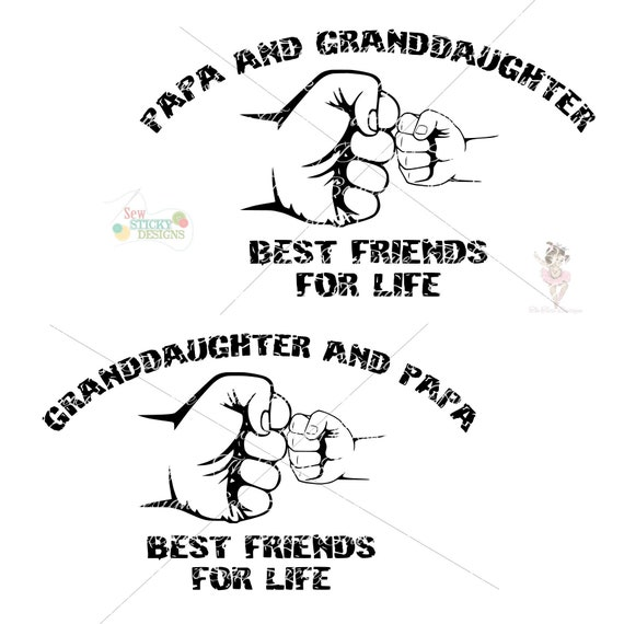 Papa And Granddaughter Best Friends For Life Svg File Etsy
