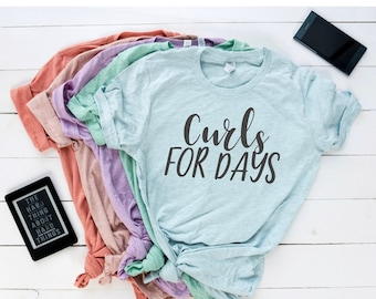 00a20a9c9 Curls for days tee, curly girl tee