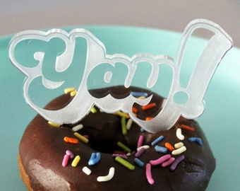 Yay! - Acrylic Cake Topper