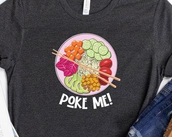 Eat Poke Poke Bowl Lovers Shirt Kawaii Poke Bowl Happiness Hawaii Sushi Bowl Gift for Poke Lover Hawaiian Poke Bowl T-Shirt