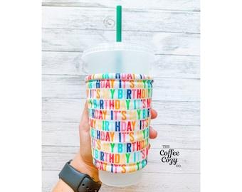 ICED Coffee Cozy| Coffee Sleeve| Reusable Coffee Sleeve, Birthday, Its My Birthday, HBD, Birthday Gift